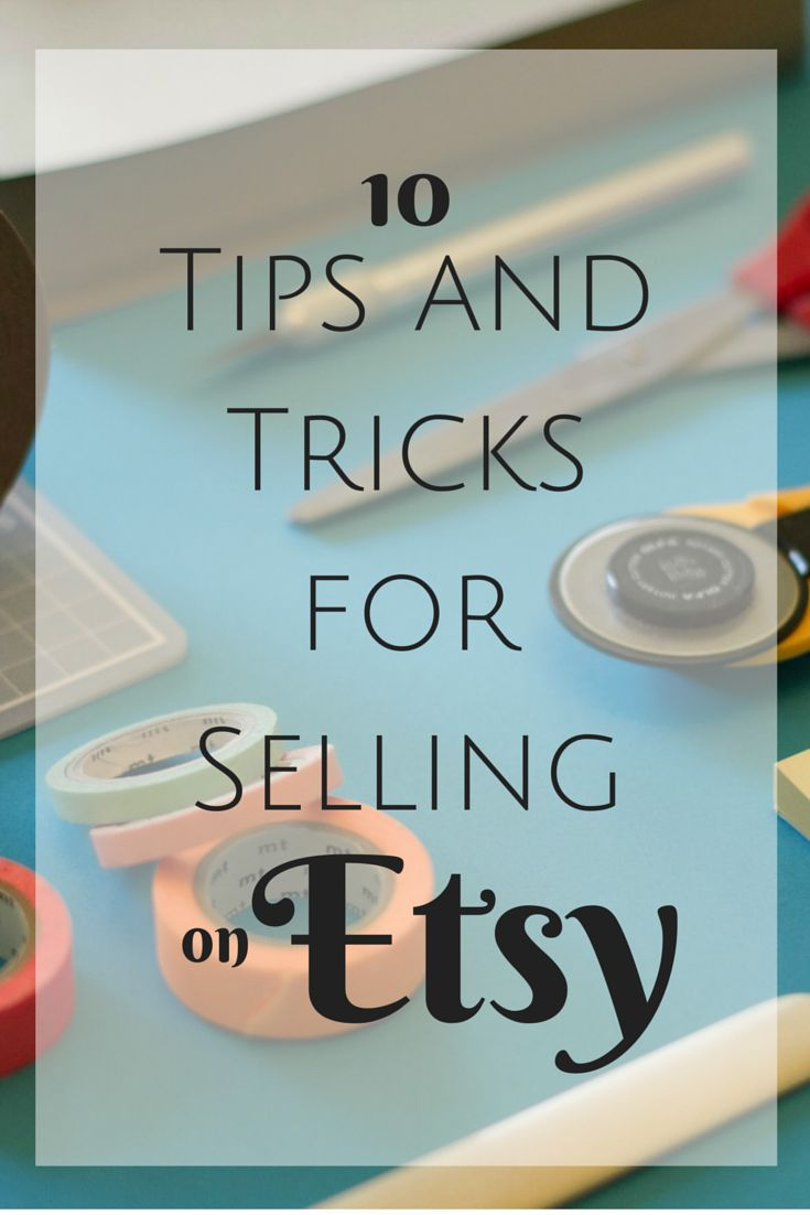 10 Tips And Tricks For Selling On Etsy