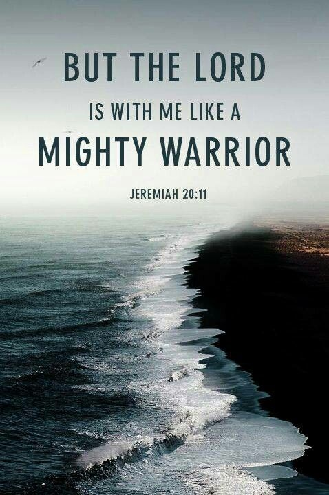 Mighty warrior | Jeremiah 20:11.                                                                                                                                                                                 More