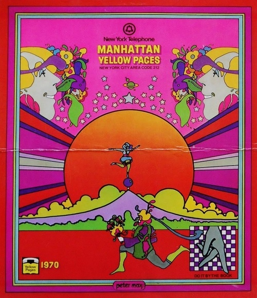 Peter Max  Manhattan Yellow Pages   1970. If my phone book looked like this, I might actually keep it and use it!!