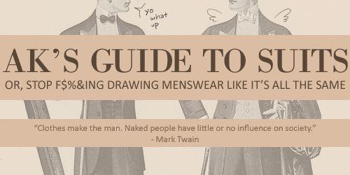 AK's Guide to Suits: Mens Suits, Ak Guide, Women Fashion, Drawings Suits, Suits Guide, Ak Fedeau, Guide To, Men'S Fashion, Men Suits