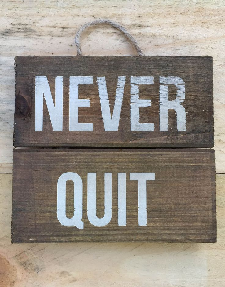 Never Quit Inspirational Pallet Sign