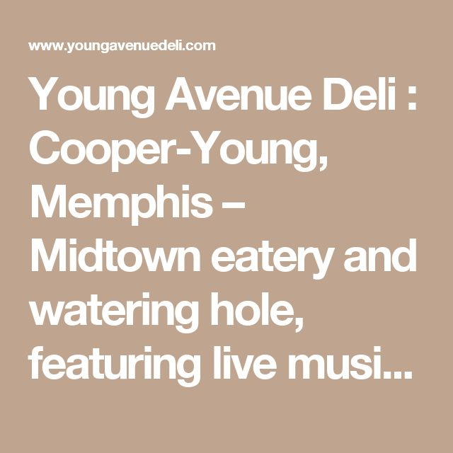 Young Avenue Deli : Cooper-Young, Memphis – Midtown eatery and watering hole, featuring live music. Includes food and beer menus, performance schedule, booking information, and other details.