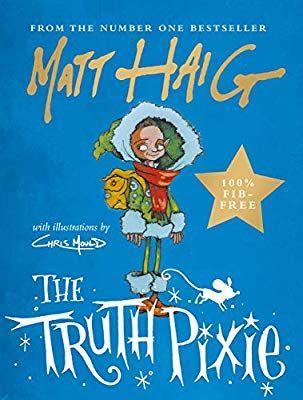 The Truth Pixie Amazon Co Uk Matt Haig Chris Mould 9781786894328