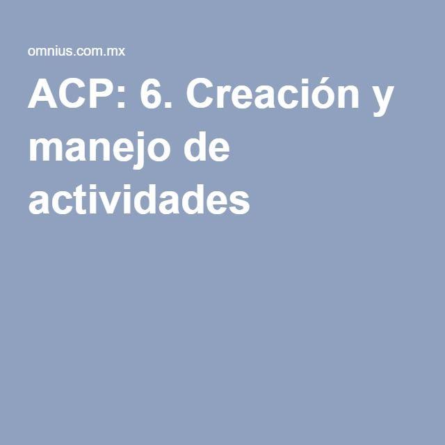 ACP: 6. Creación y manejo de actividades