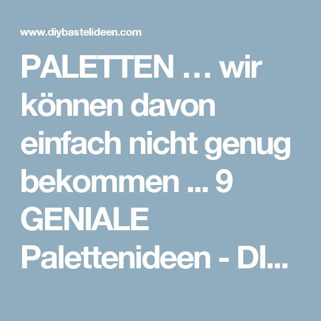 PALETTEN … wir können davon einfach nicht genug bekommen ... 9 GENIALE Palettenideen - DIY Bastelideen