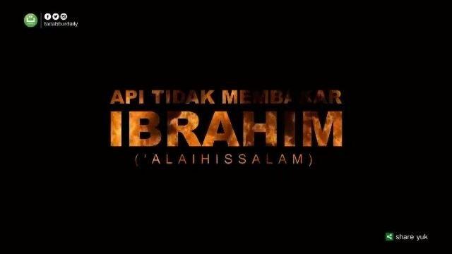 """Api tidak membakar Ibrahim -alaihissalam- . Kaum Ibrahim berkata: """"Bakarlah anak muda yang telah menghina tuhan-tuhan kalian ini. Belalah tuhan-tuhan kalian jika kalian benar-benar mau membela agama kalian."""" (QS Al-Anbiyaa' (21) : 68) . Allah memberikan pertolongan dalam perang Badar itu sebagai kabar gembira dan penenteram hati kalian. Tidak ada yang dapat memberikan pertolongan kepada kalian selain Allah. Allah Mahaperkasa lagi Mahabijaksana dalam memberikan pertolongan kepada hamba-Nya…"""