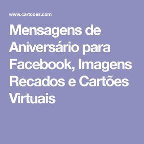 Mensagens de Aniversário para Facebook, Imagens Recados e Cartões Virtuais