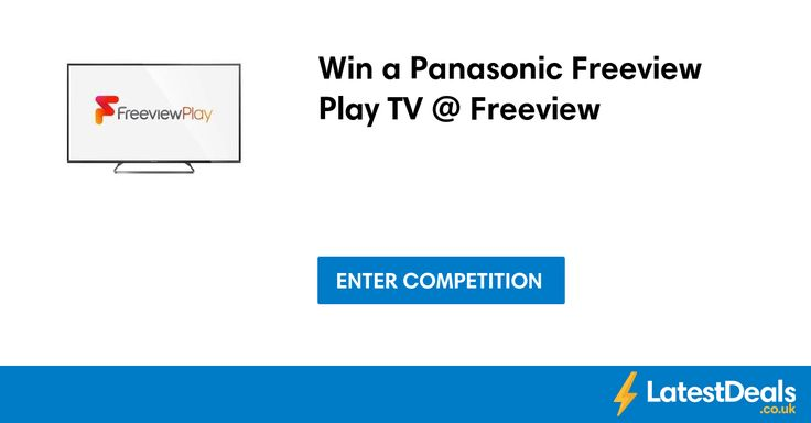 Win a Panasonic Freeview Play TV @ Freeview at Freeview