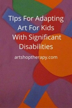 Ideas for adapting art for special needs kids with significant disabilities in your classroom.
