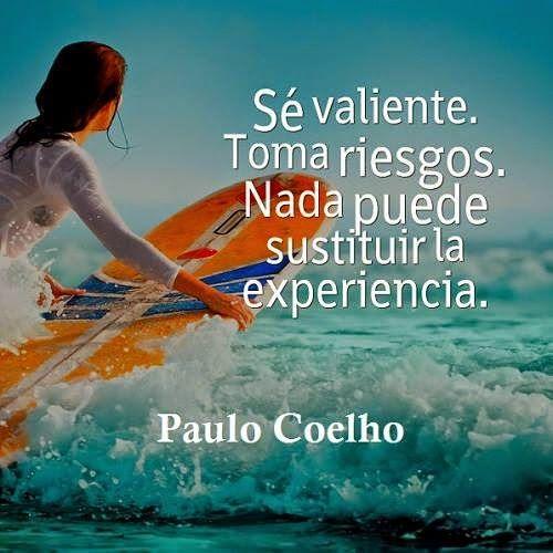 #Reflexion #PauloCoelho   La Valentia Y Los Riesgos