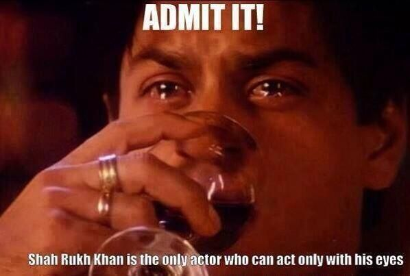 Embedded image permalink-Shah Rukh Khan is the only actor who can act only with his eyes. Admit it. Sahiba Khan