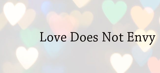 What Is Love Series   Part 3   Love Does Not Envy (Unveiled Wife)