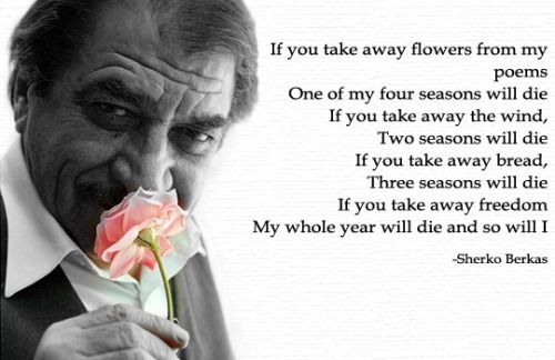 A meaningful #poem about #freedom by #Kurdish #Poet #SherkoBekas #Şêrko Bêkes…