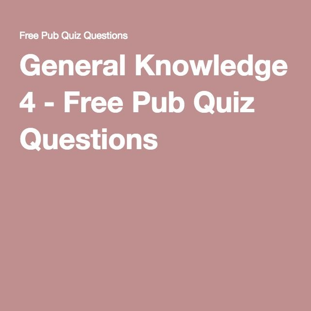 General Knowledge 4 - Free Pub Quiz Questions