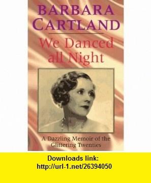 We Danced All Night (9780860519256) Barbara Cartland , ISBN-10: 0860519252  , ISBN-13: 978-0860519256 ,  , tutorials , pdf , ebook , torrent , downloads , rapidshare , filesonic , hotfile , megaupload , fileserve