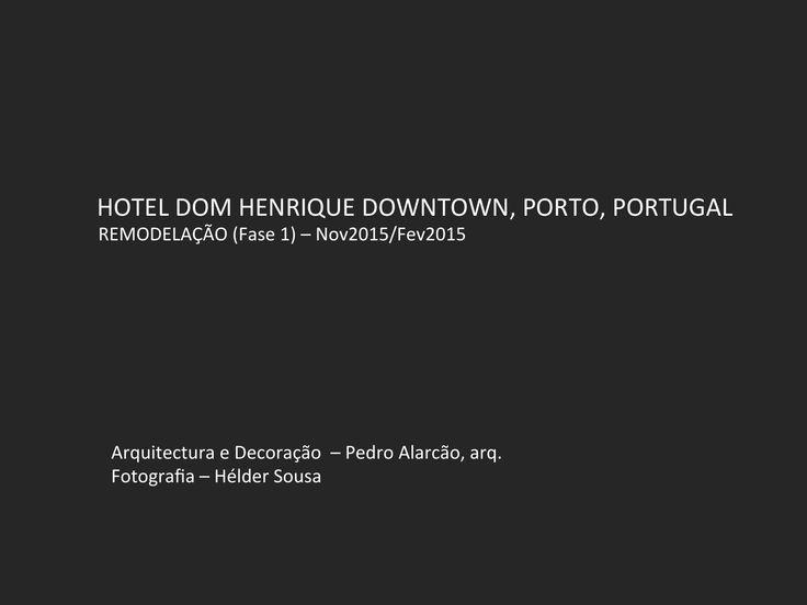 Hotel Dom Henrique Downtown  Hotel Dom Henrique Downtown Arquitectura e Decoração - Pedro Alarcão - Arquitectos Fotografia - Hélder Sousa