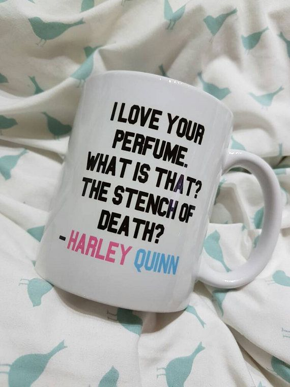 Harley Quinn Quote Suicide Squad Mug Cute by cutemugsandthings