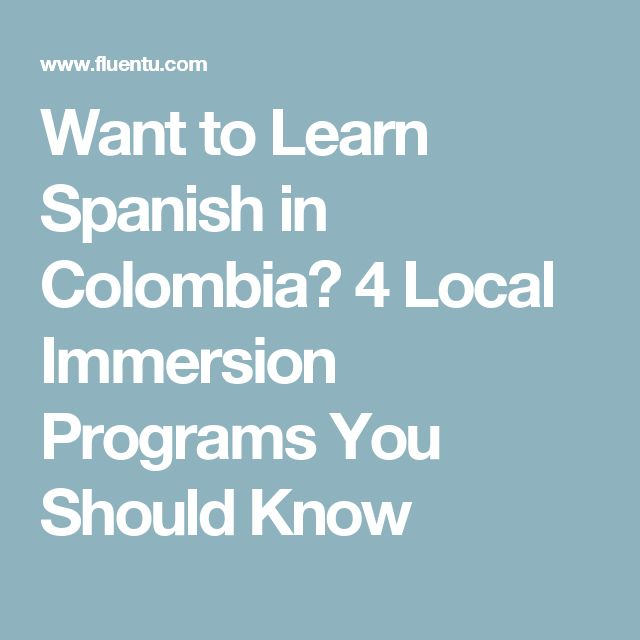 Want to Learn Spanish in Colombia? 4 Local Immersion Programs You Should Know