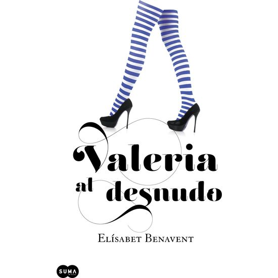 """Valeria al desnudo"" (Saga Valeria, Elísabet Benavent) ****"
