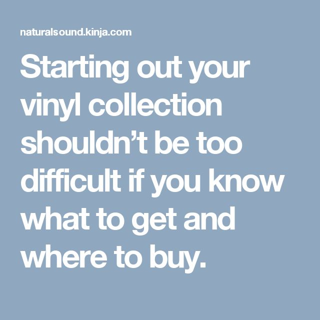 Starting out your vinyl collection shouldn't be too difficult if you know what to get and where to buy.
