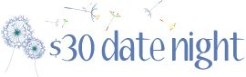 $30 date nights...but there are also free date ideas!