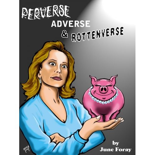 PERVERSE, ADVERSE AND ROTTENVERSE by June Foray
