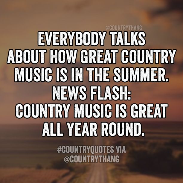 Country music is great all year round.