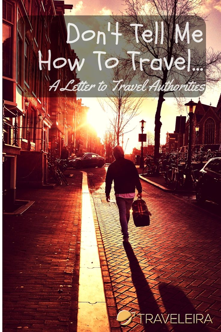 Don't you hate when people tells you how to travel? or when they say you're doing it the wrong way. This is my letter to all of them.