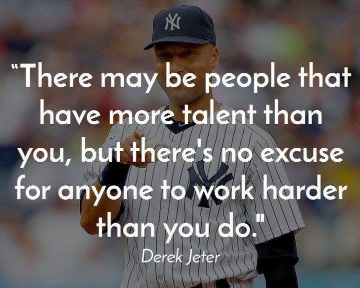 -Derek Jeter