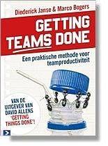 Getting teams done : een praktische methode voor teamproductiviteit -  Janse, Diederick -  plaats 366.5 # Personeelsbeleid