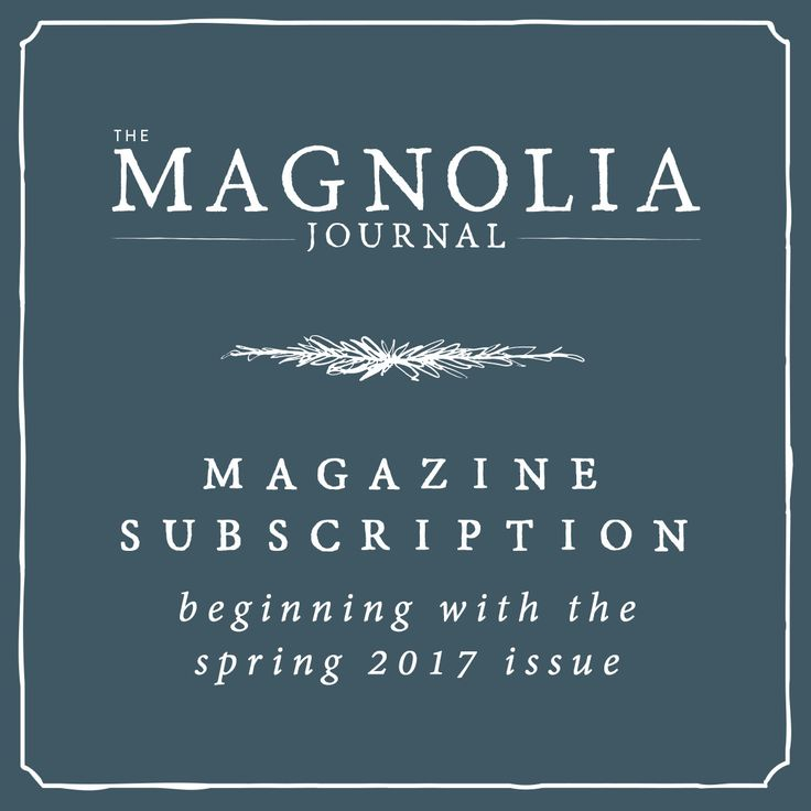 The+Magnolia+Journal+Subscription                                                                                                                                                                                 More
