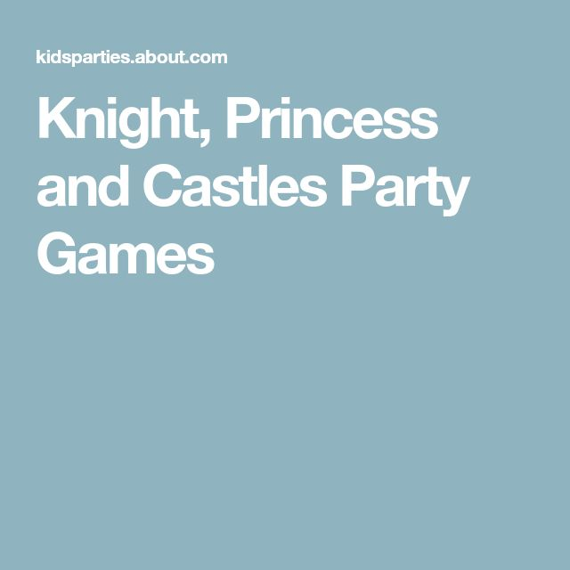 Knight, Princess and Castles Party Games