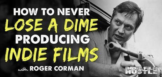 ROGER CORMAN, indie film, filmmaking, indie film hustle, #FilmSchoolsReview #FilmmakingTricks