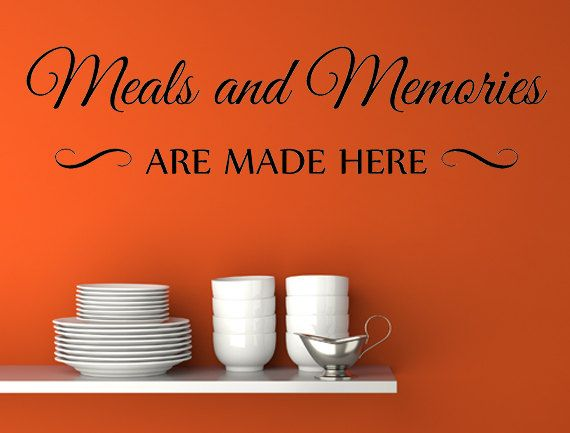 Check Out Meals And Memories Are Made Here Vinyl Wall Decal Dining Room Handmade Art Custom Orders Decals On