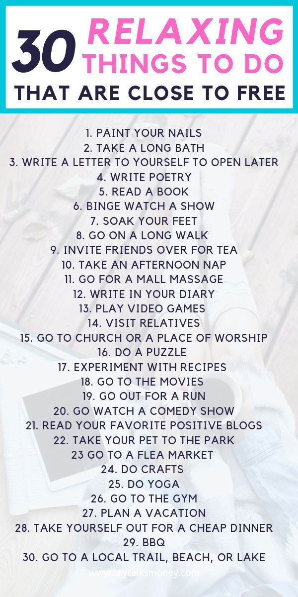 30 Relaxing Things To Do That Are Close To Free Relaxing Things To Do What To Do When Bored Productive Things To Do