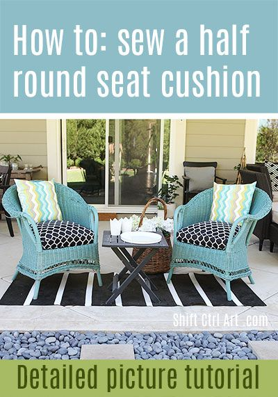Charming How To: Sew A Half Round Seat Cushion Cover   For My Outdoor Wicker Chairs
