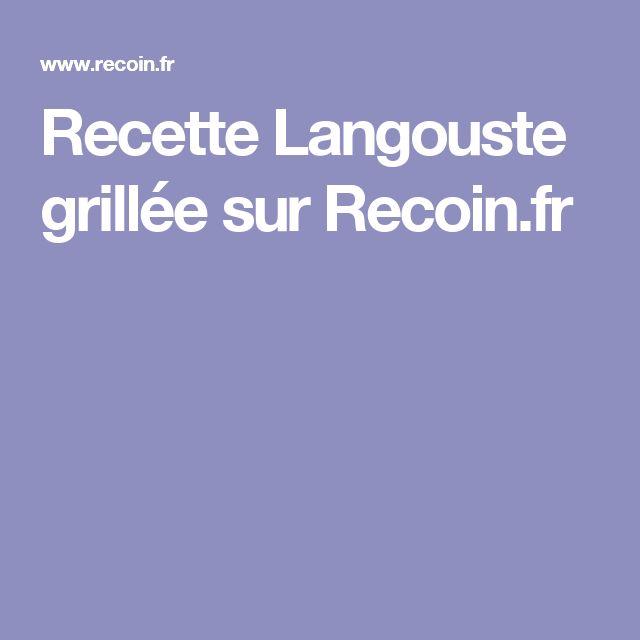 Recette Langouste grillée sur Recoin.fr