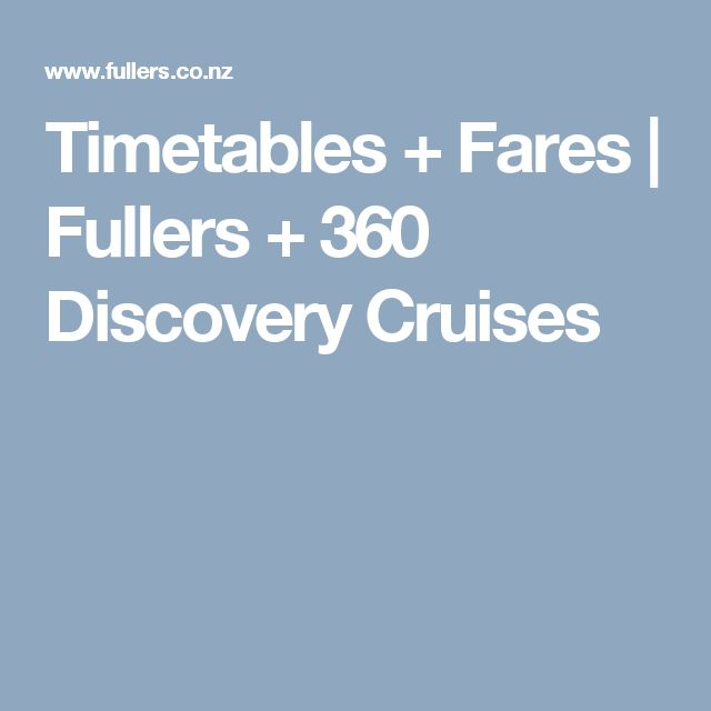Timetables + Fares   Fullers + 360 Discovery Cruises