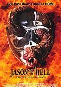 Jason Goes to Hell: The Final Friday (1993). [R] 87 mins. Starring: Kane Hodder, John D. LeMay, Kari Keegan,  Allison Smith, Steven Culp, Steven Williams, Billy Green Bush, Erin Gray and Kipp Marcus