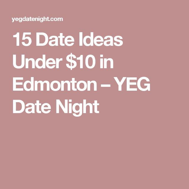 date ideas in edmonton