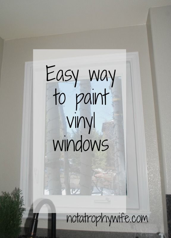 The Easy Way To Paint Vinyl Windows Vinyl Windows And Window