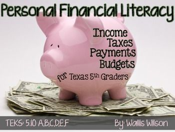 Personal Financial Literacy TEKS for 5th Grade Includes income, taxes, payments, and budgets