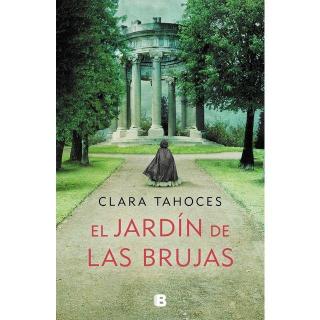 Ediciones B El Jardín De Las Brujas Tapa Dura Novelas Reseñas De Libros Jardines