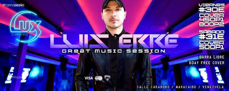 En Lux Club Disco (Maracaibo) este fin de semana se presenta el Dj Internacional y Productor Luis Erre. Viernes 30 de Enero, Cover Bs. 450 por persona, Bs. 800 por pareja Sábado 31 de Enero, Cover Bs. 500por persona