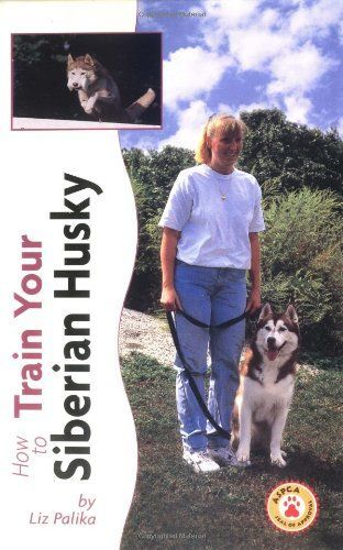 Siberian Husky (How to Train):   How to Train Your Siberian Husky (Tr-105) Trainability. New Book How to Train and Understand your Siberian Husky Puppy or Dog Siberian Husky -- Profile -- Health,-- Sibe -- Siberians -- Info. New Book How to Train and Understand your Siberian Husky Puppy or Dog Youwill learn how to raise and train your dog to have very good behavior, and learn other tricks to. This book is guaranteed to help you train your dog and at the same time form a rewarding relat...