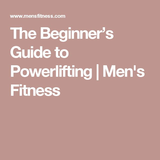 The Beginner's Guide to Powerlifting | Men's Fitness