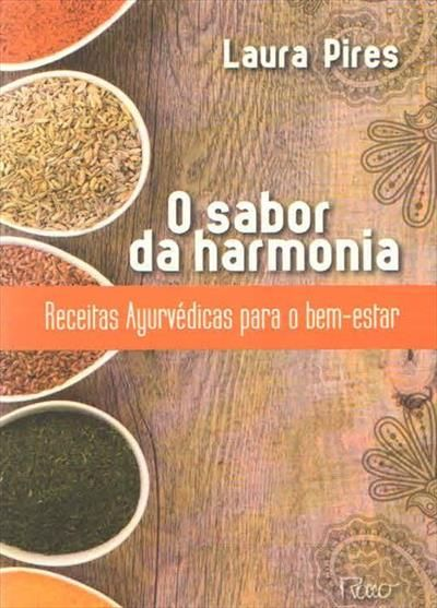 o sabor da harmonia: receitas ayurvedicas para o bem estar - Livro