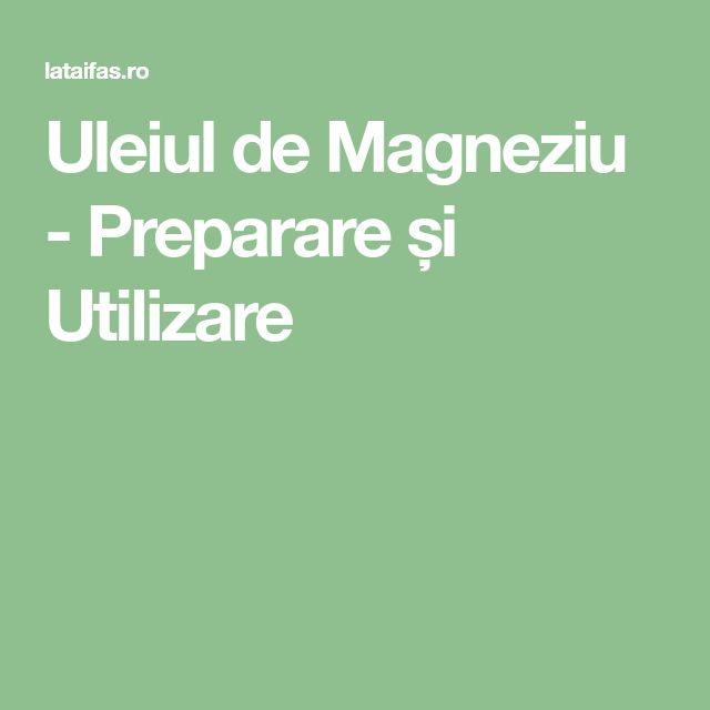 Uleiul de Magneziu - Preparare și Utilizare