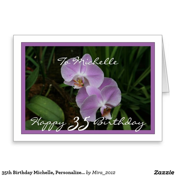 35th Birthday Michelle, Personalize, Orchids Greeting Card