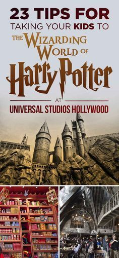 23 Tips For Taking Your Kids To The New Wizarding World Of Harry Potter